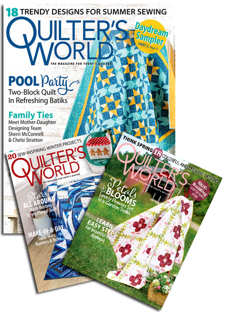 Quilter's World Magazine -- The Magazine for Quilt Lovers!